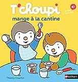 Telecharger Livres T choupi mange a la cantine Des 2 ans 52 (PDF,EPUB,MOBI) gratuits en Francaise