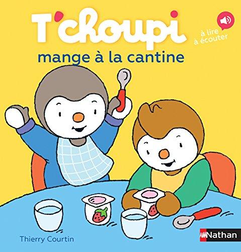 T'choupi mange à la cantine - Dès 2 ans (52)