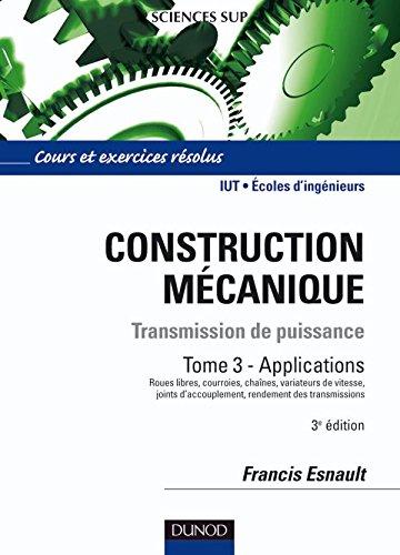 Construction mécanique - Tome 3 - 3e édition: Transmission de puissance