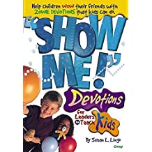 Show Me! Devotions for Leaders to Teach Kids by Lingo, Susan L. (1997) Paperback