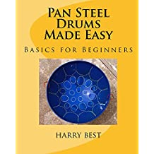 Pan Steel Drums Made Easy (English Edition)