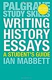 Writing History Essays (Palgrave Study Skills)