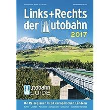 Links+Rechts der Autobahn 2017: Der Autobahn-Guide