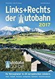 Links+Rechts der Autobahn 2017: Der Autobahn-Guide -