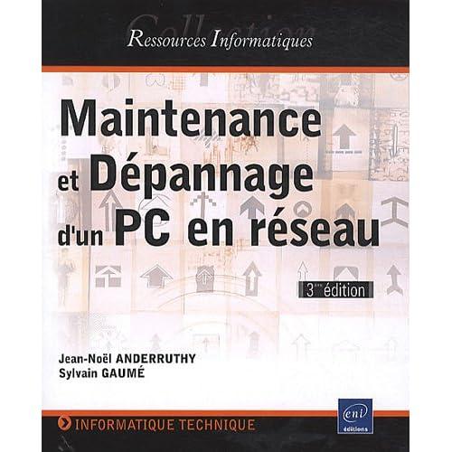 Maintenance et dépannage d'un PC en réseau - [3ième édition]