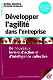 Développer l'agilité dans l'entreprise - De nouveaux leviers d'action et d'intelligence collective