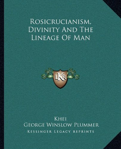 Rosicrucianism, Divinity and the Lineage of Man