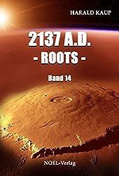 2137 A.D. Roots (Neuland Saga 14)