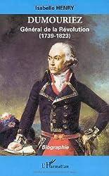 Dumouriez: Général de la révolution, 1739-1823. Biographie