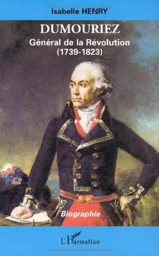Dumouriez general de la revolution (1739-1823) biographie