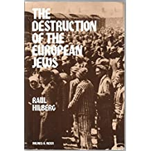 The Destruction of the European Jews (Student One Volume Edition) by Raul Hilberg (1985) Paperback