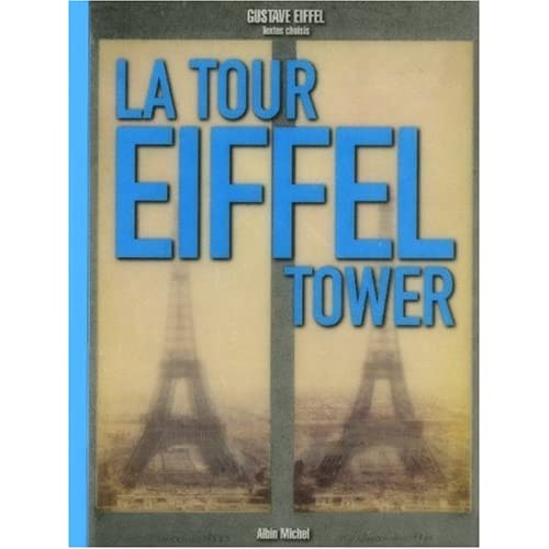 La Tour Eiffel The Eiffel Tower : Edition bilingue français-anglais