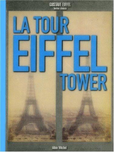 La Tour Eiffel The Eiffel Tower : Edition bilingue français-anglais par Gustave Eiffel