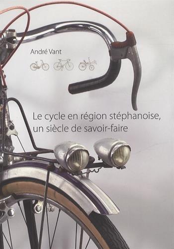 Le cycle en région stéphanoise, un siècle de savoir-faire