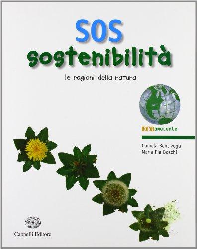 SOS sostenibilit. Le ragioni della natura. Con espansione online. Per le Scuole superiori