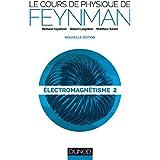 Le cours de physique de Feynman - Électromagnétisme 2