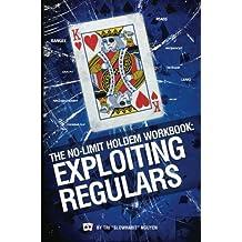 "The No-Limit Holdem Workbook: Exploiting Regulars by Tri ""SlowHabit"" Nguyen (2009-11-15)"