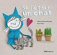 Si j'étais un chat par Paloma Sánchez Ibarzábal