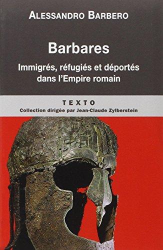 Barbares : Immigrs, rfugis et dports dans l'Empire romain