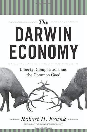 The Darwin Economy: Liberty, Competition, and the Common Good by Robert H. Frank (2012-09-16)