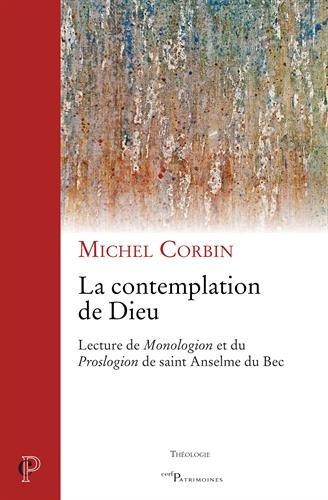 La contemplation de Dieu : Lecture de Monologion et du Proslogion de saint Anthelme de Bec