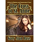 [ THE CROSS OF ST. ANNE ] by Ruse, Gary Alan ( AUTHOR ) Feb-06-2013 [ Paperback ]