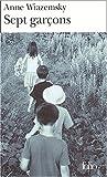 Sept garçons | Wiazemsky, Anne (1947-2017). Auteur