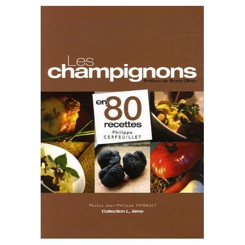 Les champignons en 80 recettes