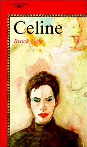 Celine (Alfaguara Juvenil) por Brock Cole