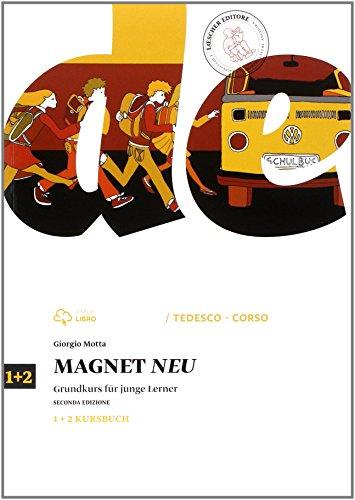 Magnet neu. Vol.1-2 Kursbuch. Per la Scuola media. Con e-book. Con espansione online