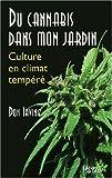 Du cannabis dans mon jardin - Culture en climat tempéré