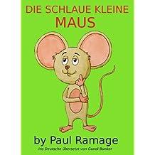 Die Schlaue Kleine Maus (Bilderbuch): Clever Little Mouse – German Edition