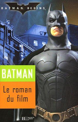 Batman begins : Le roman du film