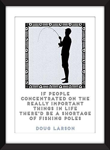 Doug Larson-Fischen-Zitat 11 x 14/8 x 10/5 x 7 A3 / A4 / A5 Druck-Typografie-Grafik, Geschenk für Fischen Fans - Fishing Poles Quote -