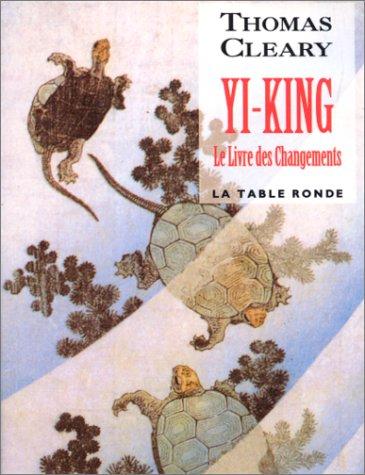 Yi-king : Le Livre des changements par Thomas Cleary