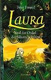 Laura und das Orakel der Silbernen Sphinx: Laura - Teil 3 - Peter Freund