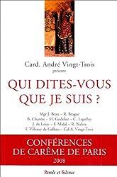 Qui dites-vous que je suis ? : Conférences de Carême à Notre-Dame de Paris