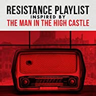 Resistance Playlist Inspired By The Man In the High Castle