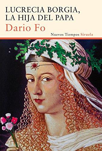 Lucrecia Borgia, la hija del Papa (Nuevos Tiempos) par Dario Fo