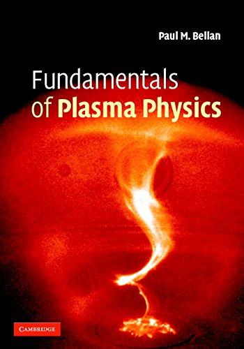 Fundamentals of Plasma Physics (English Edition) par  Paul M. Bellan