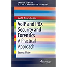 VoIP and PBX Security and Forensics: A Practical Approach (SpringerBriefs in Electrical and Computer Engineering)