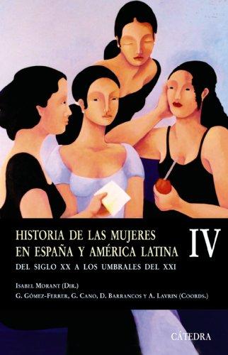 Historia de las mujeres en España y América Latina IV: Del siglo XX a los umbrales del XXI: 4 (Historia. Serie Menor)