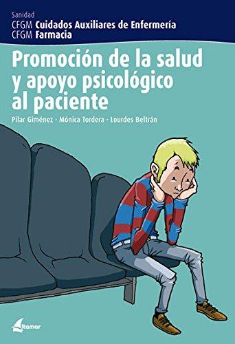 Promoción de la salud y apoyo psicológico al paciente (CFGM CUIDADOS AUXILIARES DE ENFERMERIA) por M. Tordera, L. Beltrán P. Giménez