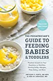 Best Food For Your Baby & Toddlers - Pediatrician's Guide to Feeding Babies and Toddlers: Practical Review