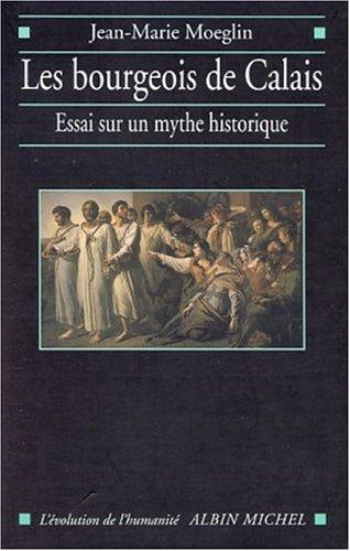 Les Bourgeois de Calais : Essai sur un mythe historique