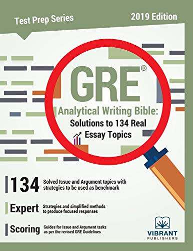 GRE Analytical Writing Bible: Solutions to 134 Real Essay Topics