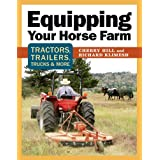 Equipping Your Horse Farm: Tractors, Trailers, Trucks & More (English Edition)