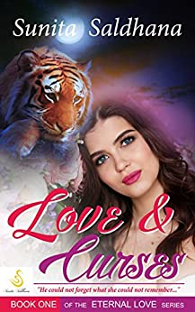 Love and Curses: He could not forget what she could not remember. (Eternal Love Book 1) by [Saldhana, Sunita]