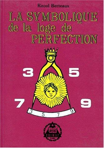 La symbolique de la loge de perfection par Berteaux