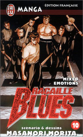 Racaille Blues, tome 10 : Mixed Emotions